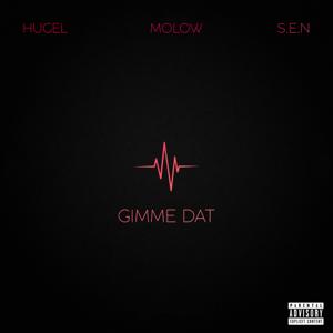 HUGEL & Molow - Gimme Dat feat. S.E.N