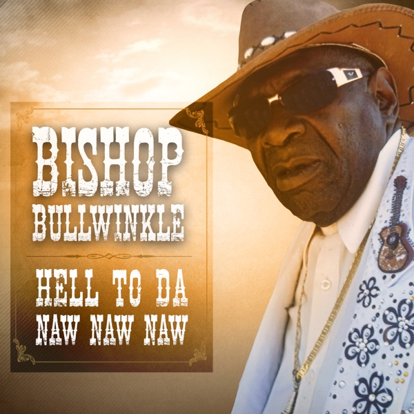 Hell To Da Naw Naw Naw - Bishop Bullwinkle song image