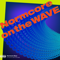 Normcore Boyz & ZOT on the WAVE - Normcore on the WAVE - EP artwork