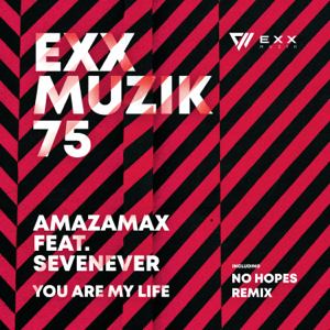 AmazaMax - You Are My Life feat. Sevenever