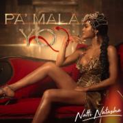 Pa' Mala Yo - Natti Natasha - Natti Natasha