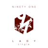 Ninety One - Lady artwork