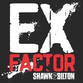 Shawn Bilton - Ex-Factor