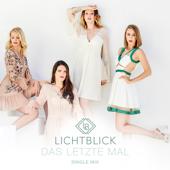 Das letzte Mal (Single Mix) - Lichtblick