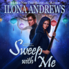 Ilona Andrews - Sweep with Me: Innkeeper Chronicles, Book 5 (Unabridged)  artwork