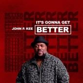 John P. Kee;Mark J;zacardi cortez;Phil Lassiter;Tredell Kee;Clyde Cumberlander - It's Gonna Get Better
