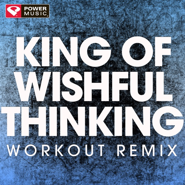 King of Wishful Thinking - Single
