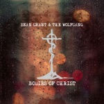 Seán Grant & The WolfGang - Bodies of Christ