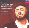 Mascagni: Cavalleria Rusticana, Julia Varady, Luciano Pavarotti, Piero Cappuccilli & Terry Edwards