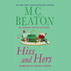 Marion Chesney Beaton - Hiss and Hers: An Agatha Raisin Mystery, Book 23 artwork