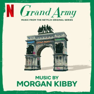 Morgan Kibby - Grand Army: S1 (Music from the Netflix Original Series)