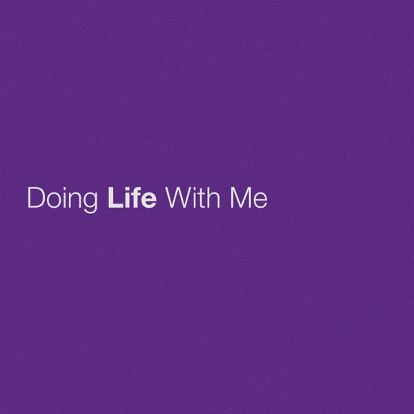 Doing Life With Me - Single