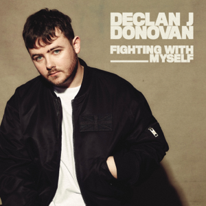 Declan J Donovan - Fighting with Myself