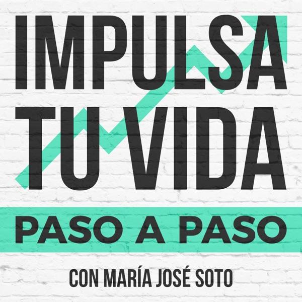 Impulsa tu vida – María José Soto