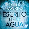 Escrito en el agua - Paula Hawkins & Aleix Montoto Llagostera