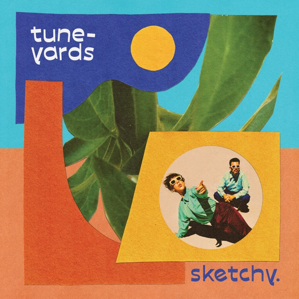 sketchy. (by Tune-Yards)