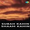 Subah Kahin Sham Kahin