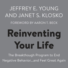 Reinventing Your Life: The Breakthough Program to End Negative Behavior...and Feel Great Again (Unabridged)