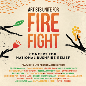 Various Artists - Artists Unite for Fire Fight: Concert for National Bushfire Relief (Live)