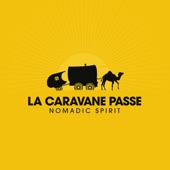 La Caravane Passe - Tchatchatchatcher