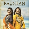 Raushan Nooran Sisters Live Single