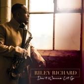 Riley Richard - Don't Wanna Let Go