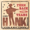 Turn Back The Years The Essential Hank Williams Collection