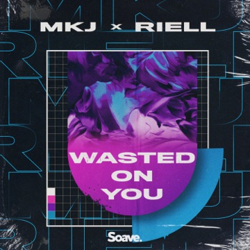 MKJ & RIELL – Wasted On You – Single