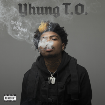 On My Momma 2 Yhung T.O. album songs, reviews, credits