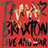Tamar Braxton - Love and War artwork