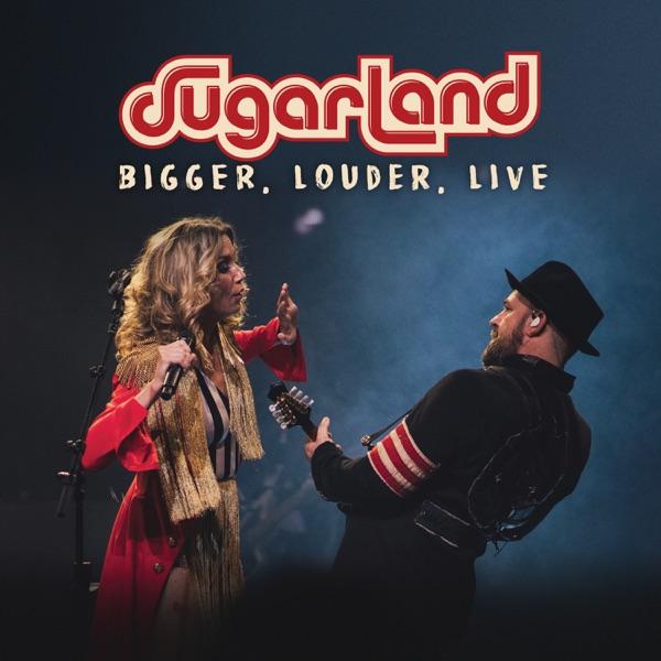 Sugarland - BIGGER, Louder, Live