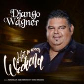 Het Is Weer Weekend (m.m.v. Koninklijk Zigeunerorkest Roma Mirando) - Django Wagner