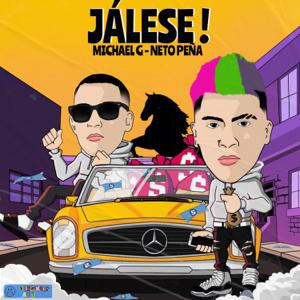 Michael G & Neto Peña - Jálese!