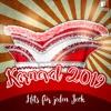 Karneval 2019 - Hits für jeden Jeck