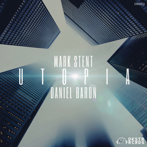 Mark Stent & Daniel Baron - Utopia