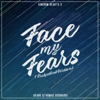Face My Fears (From Kingdom Hearts 3) [Orchestral Version] - Single