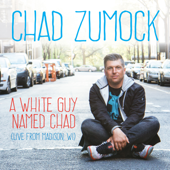A White Guy Named Chad-Chad Zumock
