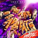 Zeds Dead & YOOKiE - RUFF