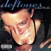 Deftones - Be Quiet and Drive (Far Away)