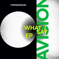AVISION - What I Say - EP artwork