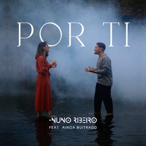Nuno Ribeiro - Por Ti feat. Ainoa Buitrago