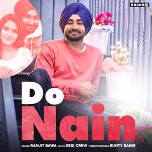 Ranjit Bawa, Bunty Bains & Desi Crew - Do Nain