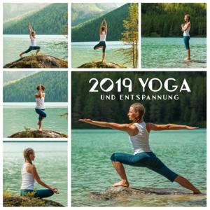 Tiefenentspannung Akademie - 2019 Yoga und Entspannung: Naturgeräusche, Meditation, Ganzkörperentspannung, Klangtherapie