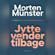 Morten Münster - Jytte vender tilbage: Den umoderne guide til at skabe forandringer imod alle odds