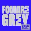 Grey by FOMARE