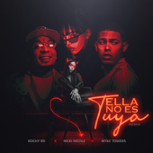 Ella No Es Tuya (Remix) - Rochy RD, Myke Towers & NICKI NICOLE