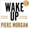 Wake Up - Piers Morgan
