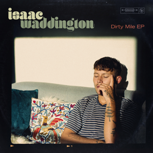 Isaac Waddington - Dirty Mile - EP