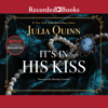 Julia Quinn - It's in His Kiss  artwork