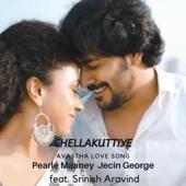 Chellakuttiye (Avastha Love Song) [feat. Srinish Aravind]